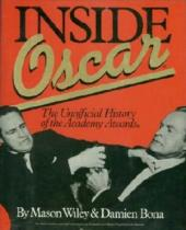 Inside Oscar. The Unofficial History of the Academy Awards